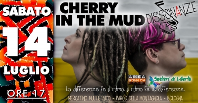 Sabato 14 in Montagnola 3° data di Dissonanze, col folk delle Cherry In The Mud