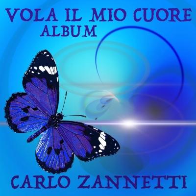 Carlo Zannetti, Vola il mio cuore: il nuovo album esce l'11 febbraio 2019