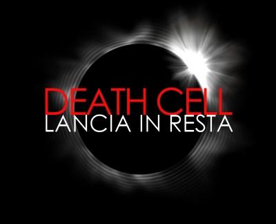 """La carica dei Death Cell: recensione di """"Lancia in Resta"""""""