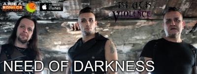 I Black Violence sulla scena con il loro nuovo singolo Need Of Darkness: su youtube il videoclip!