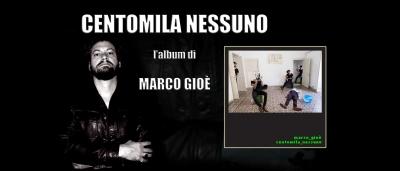 MARCO GIOÈ presenta l'album d'esordio CENTOMILA NESSUNO