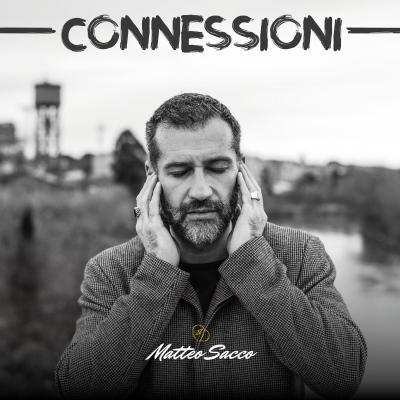 """IL 23 MAGGIO È IN USCITA CONNESSIONI, NUOVO ALBUM DI MATTEO SACCO. Secondo disco per il """"cantautore 2.0"""", anticipato dal singolo """"E Tu Dormi""""."""