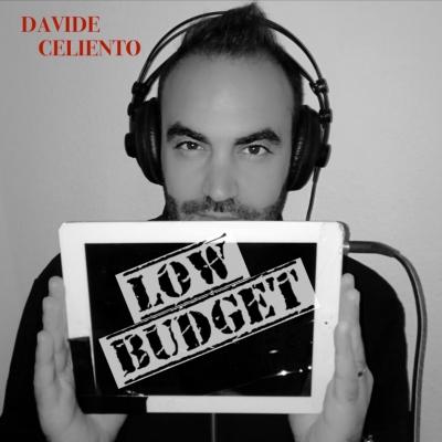 Low Budget, è uscito il nuovo disco di Davide Celiento