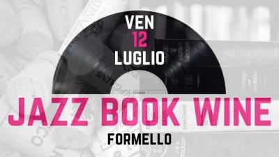 Jazz Book Wine: Venerdì 12 luglio evento di musica jazz a Formello presso La Cantina Jazz