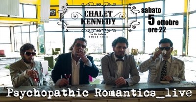 Psychopathic Romantics Live Chalet Kennedy