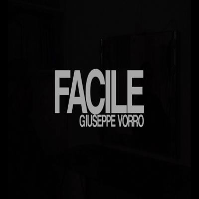 Giuseppe Vorro: il nuovo singolo è «Facile»