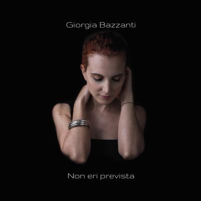 Oggi, 28 Ottobre esce Non eri prevista,il titolo del singolo che anticipa il nuovo album di Giorgia Bazzanti,