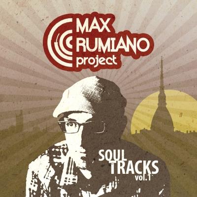 """""""Soul Tracks vol.1"""", il primo disco targato Max Rumiano Project, uscirà prossimamente via Blue Mama Records"""