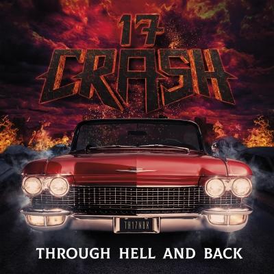 """""""Through Hell And Back"""", il nuovo album dei 17 Crash è finalmente disponibile!"""