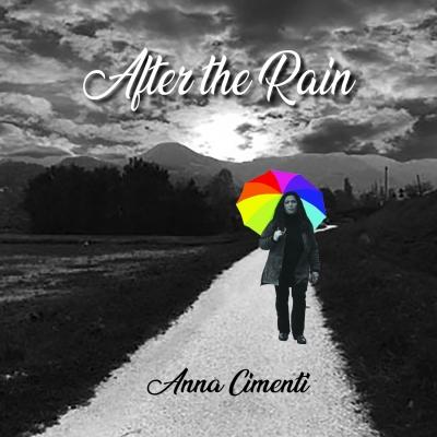 """Anna Cimenti """"AFTER THE RAIN"""", il nuovo album di Anna Cimenti"""