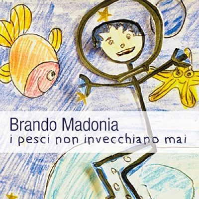 """Arriva Brando Madonia con il singolo """"I pesci non invecchiano mai"""""""