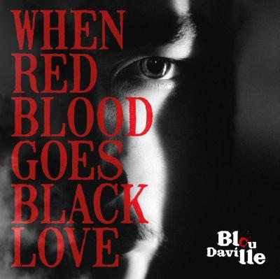 """Il nuovo EP dei Blou Daville """"When Red Blood Goes Black Love"""" è ora online!"""