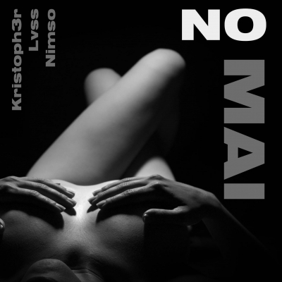 No Mai, il singolo di Kristoph3r feat. LVSS e NIMSO