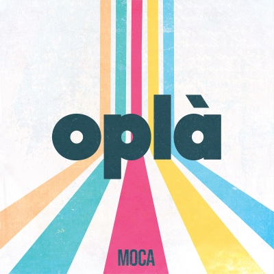 MOCA: in uscita OPLÀ, il debut album (La Clinica Dischi / Aguaplano Records). La band da Viral 50 reinventa il debutto discografico in due volumi distinti