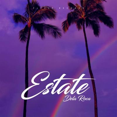 """""""Estate"""" il nuovo singolo di   Dela Roca viaggia sul Web"""