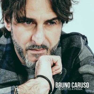"""BRUNO CARUSO """"RISPETTO A PRIMA"""" il nuovo singolo del cantautore pop-rock romano d'adozione"""