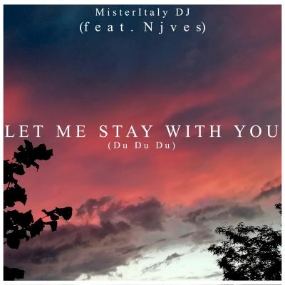 Arriva in radio dal 4 settembre il nuovo singolo di Misteritaly DJ - Let me stay with you