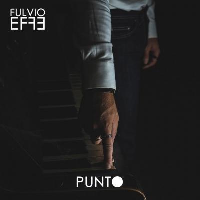 """Fulvio Effe """"Punto"""" è il primo album da solista del cantautore alessandrino"""