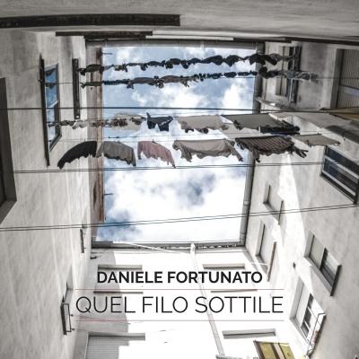 """Daniele Fortunato """"Quel filo sottile"""" fuori dal 25 settembre il concept album del cantautore romagnolo d'adozione"""