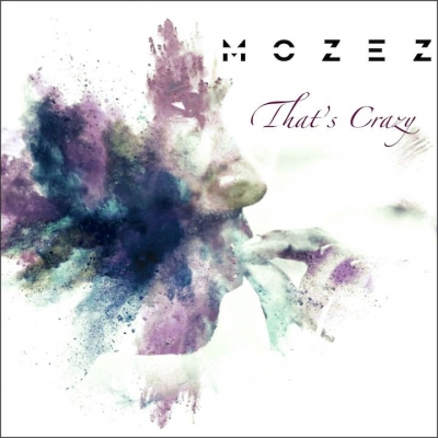 "Mozez e il nuovo singolo ""That's Crazy"""