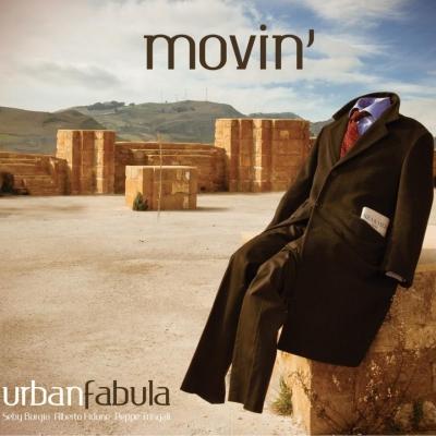 """Arriva """"MOVIN'"""", il nuovo disco firmato URBAN FABULA"""