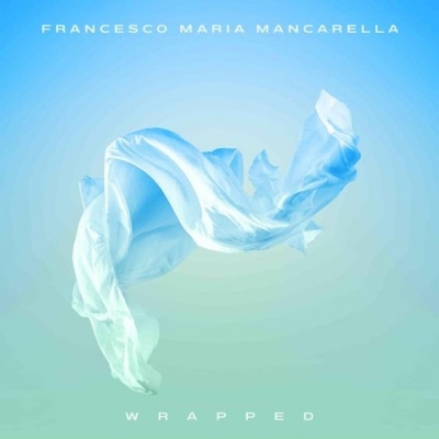 "Francesco Maria Mancarella ""WRAPPED"""