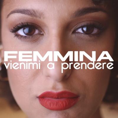 Femmina, il nuovo singolo è