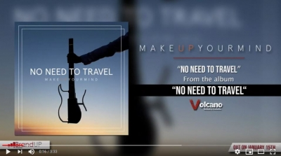 No Need To Travel, prima anticipazione dal nuovo progetto Make Up Your Mind