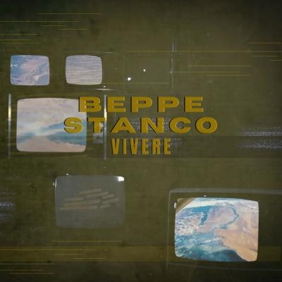 Nuovo singolo del cantautore Beppe Stanco ''Vivere''