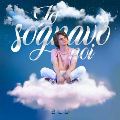 """Blu """"Io sognavo noi"""" è il concept-album del giovane cantautore veronese finalista di Area Sanremo Tim 2020"""