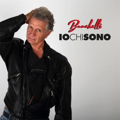 """Banchelli """"Io chi sono"""" il nuovo singolo del poliedrico cantautore fiorentino, noto per la sua partecipazione a Sanremo '84 con """"Madame"""""""