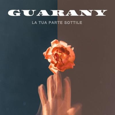 """GUARANY pubblica il suo primo singolo """"La tua parte sottile"""" per Street Label Records"""