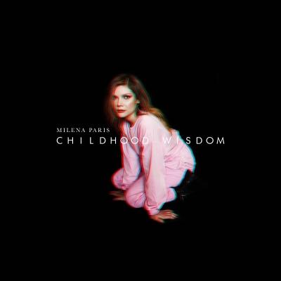 CHILDHOOD WISDOM, il nuovo singolo di Milena Paris