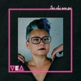 """VEA """"L'esatta combinazione"""" è il nuovo singolo estratto dall'album  """"Sei chi non sei"""" pubblicato ad aprile per Metatron"""