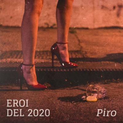 Eroi del 2020 l'album di PIRO