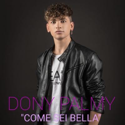 """DONY PALMY """"Come sei bella"""" è l'esordio discografico del giovane artista tarantino"""