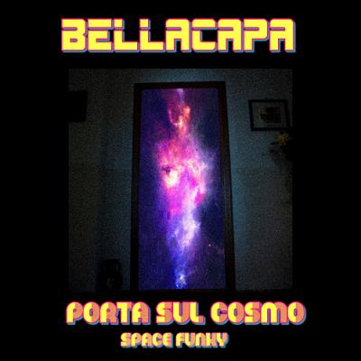 Esce Porta sul cosmo, lo Space funky di Bellacapa