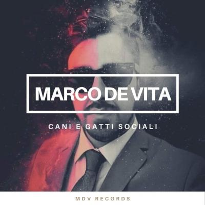 Il nuovo singolo del cantautore Marco De Vita disponibile su tutti i canali digitali