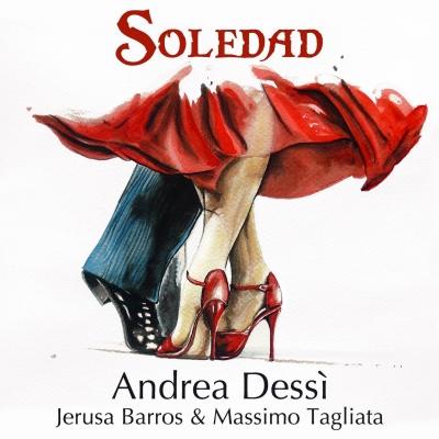 Soledad di Andrea Dessì feat Jerusa Barros e Massimo Tagliata