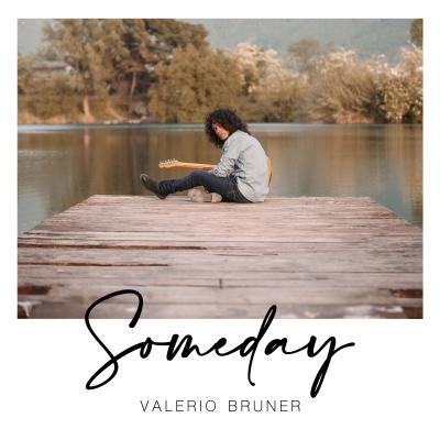 È uscito Someday, il nuovo disco di Valerio Bruner