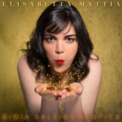"Elisabetta Mattia presenta ""Amate"", primo singolo estratto dall'album ""Gioia kaleidoscopica"""