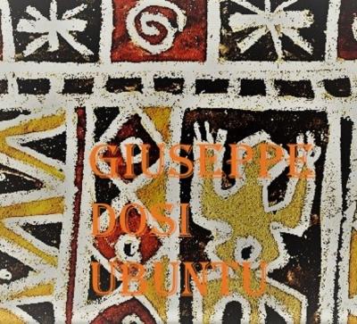 """GIUSEPPE DOSI:""""Ubuntu"""" è il nuovo album che segna il ritorno del cantautore."""