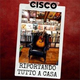 """CISCO  """"Riportando tutto a casa""""è il un nuovo singolo del cantautore, profondamente autobiografico, che ripercorre 30 anni di carriera"""
