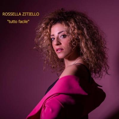 """Rossella Zitiello In radio e negli store digitali il singolo """"Tutto facile"""""""